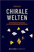 Chirale Welten: Zur Wissenschaftssoziologie des disziplinaeren Wandels der Chemie