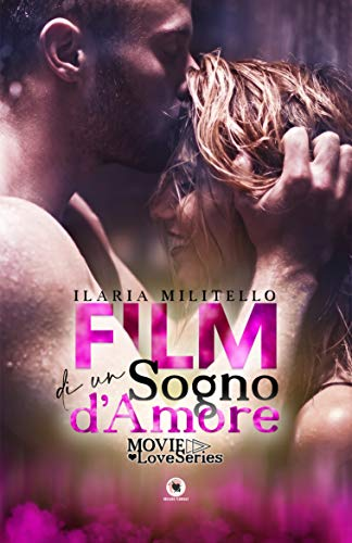 Film di un sogno d'amore: Movie Love Series (Collana Floreale)
