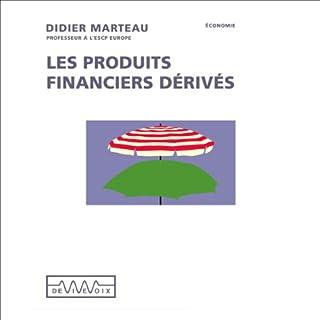 Les produits financiers dérivés                    De :                                                                                                                                 Didier Marteau                               Lu par :                                                                                                                                 Didier Marteau                      Durée : 53 min     6 notations     Global 4,7