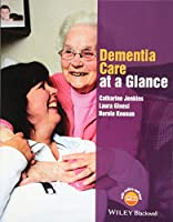 Dementia Care at a Glance (At a Glance (Nursing and Healthcare))