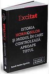 Excitat. Istoria hormonilor 9Romanian Edition) Paperback