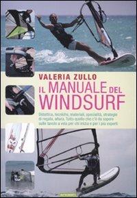 Il manuale del windsurf. Ediz. illustrata (Transiti Blu. Tecnica)