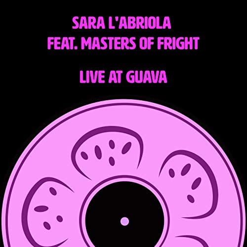 Sara L'Abriola feat. Masters of Fright