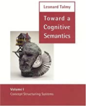 Toward a Cognitive Semantics: Volume 1: Concept Structuring Systems and Volume 2: Typology and Process in Concept Structur...
