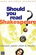 Should You Read Shakespeare? Literature, Popular Culture and Morality