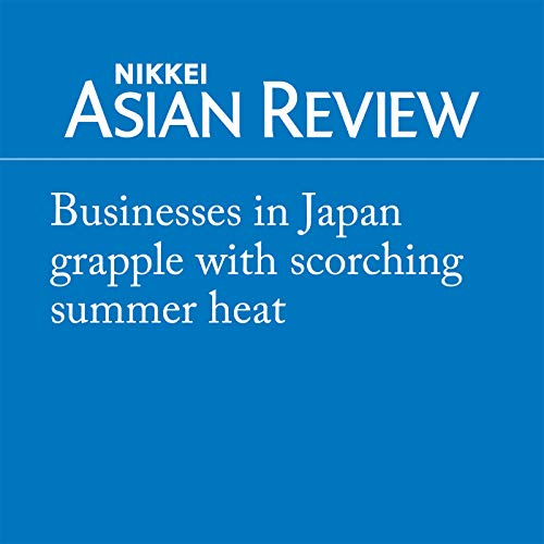 『Businesses in Japan grapple with scorching summer heat』のカバーアート