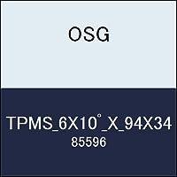 OSG テーパーエンドミル TPMS_6X10゚_X_94X34 商品番号 85596