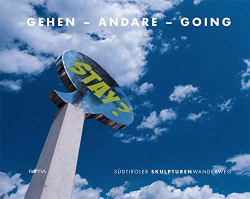Gehen - Andare - Going: Südtiroler Skulpturenwanderweg