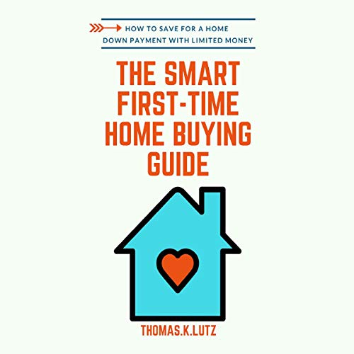 The Smart First-Time Home Buying Guide cover art