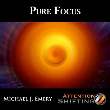 Pure Focus - Nlp and Guided Meditation for Enhanced Focus
