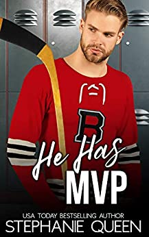 He Has MVP: An Enemies to Lovers Romance (Boston Brawlers Hockey Romance) by [Stephanie Queen]