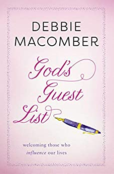God's Guest List: Welcoming Those Who Influence Our Lives by [Debbie Macomber]