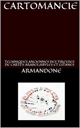 Couverture du livre CARTOMANCIE: TECHNIQUES ANCIENNES DES TIREUSES DE CARTES ARABES,SIBYLES ET GITANES