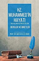 Hz. Muhammed (s.a.v) Hayati Dersler ve Ibretler
