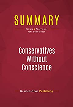 Summary  Conservatives Without Conscience  Review and Analysis of John Dean s Book