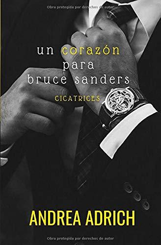 Un corazón para Bruce Sanders. (Libro único)