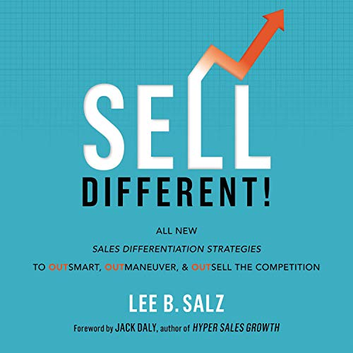 Sell Different! Audiobook By Lee B. Salz, Jack Daly - foreword cover art