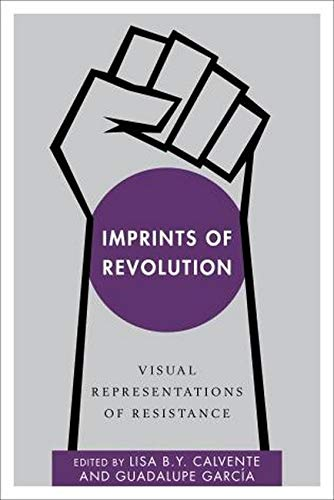 Imprints of Revolution: Visual Representations of Resistance (Disruptions)