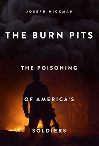 The Burn Pits: The Poisoning of Americas Soldiers (English Edition)