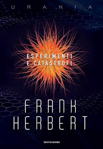 Esperimenti e catastrofi: L'alveare di Hellstrom, Esperimento Dosadi e Il morbo bianco