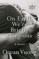 ON EARTH WE'RE BRIEFLY (LPTP) (Random House Large Print)