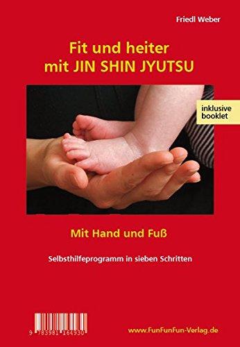 Fit und heiter mit Jin Shin Jyutsu Mit Hand und Fuß Selbsthilfeprogramm in sieben Schritten [import allemand]