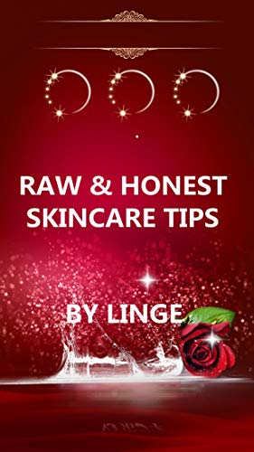 Some Raw & Honest SKINCARE TIPS for FLAWLESS SKIN (English Edition)