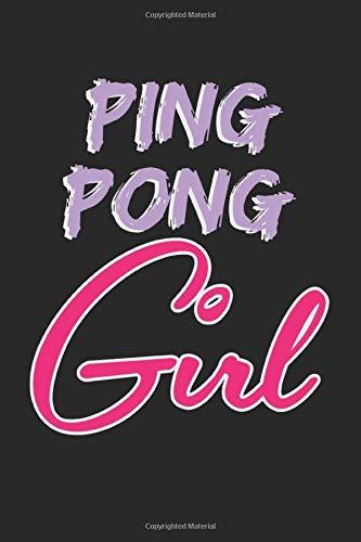 Ping Pong Girl: A5 Notizbuch, 120 Seiten blank blanko, Mädchen Frau Frauen Tischtennis Tischtennisspieler Tischtennisverein Verein Tisch Tennis Sport Ping Pong Ping-Pong Ballsport