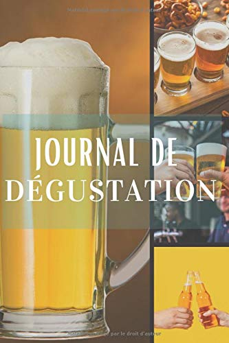 Journal de dégustation: Carnet de dégustation passion Bière | Journal pour les amoureux de la Chope | Cahier de suivi pour amateurs de pression | 60 ... de Noël ou d'anniversaire sympa à offrir