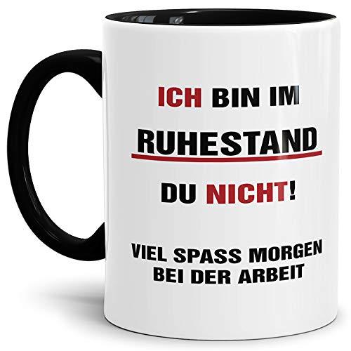 Geschenk-Tasse zum Ruhestand mit lustigem Spruch: Du Nicht! / Rente/Rentner/Pension/Abschieds-Geschenk/Innen & Henkel Schwarz