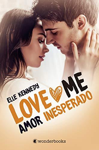 Amor inesperado: (Serie Love Me 2)
