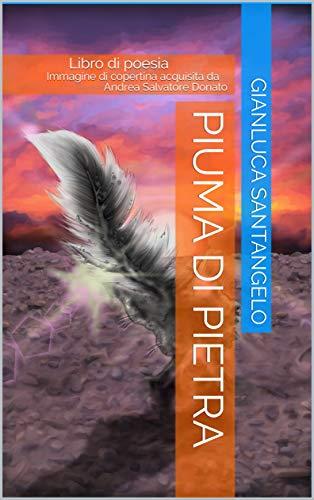 Piuma Di Pietra: Libro di poesia Immagine di copertina acquisita da Andrea...