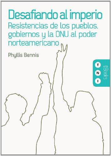 Desafiando al Imperio: Resistencias de los pueblos, gobiernos y la ONU al poder norteamericano