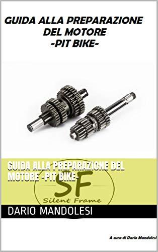 Guida alla preparazione del motore -Pit Bike- (Italian Edition)