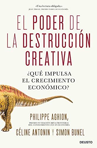 El poder de la destrucción creativa: ¿Qué impulsa el crecimiento económico? (Sin colección) PDF EPUB Gratis descargar completo