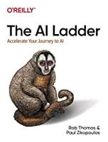 The AI Ladder: Accelerate Your Journey to AI Front Cover