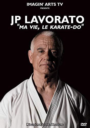 JP Lavorato : Ma Vie, Le Karaté-Do