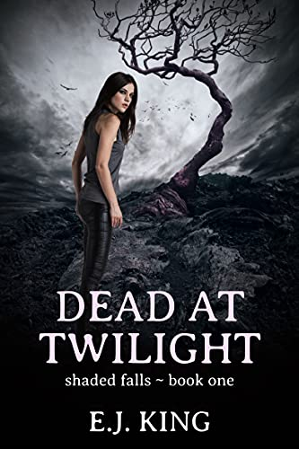 Dead at Twilight (Shaded Falls Book 1) Kindle Edition by E.J. King  (Author)