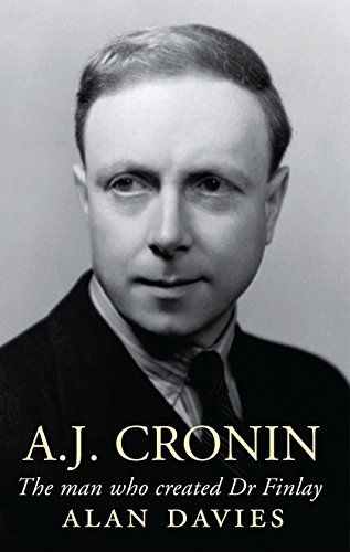 A.J. Cronin: The Man Who Created Dr Finlay