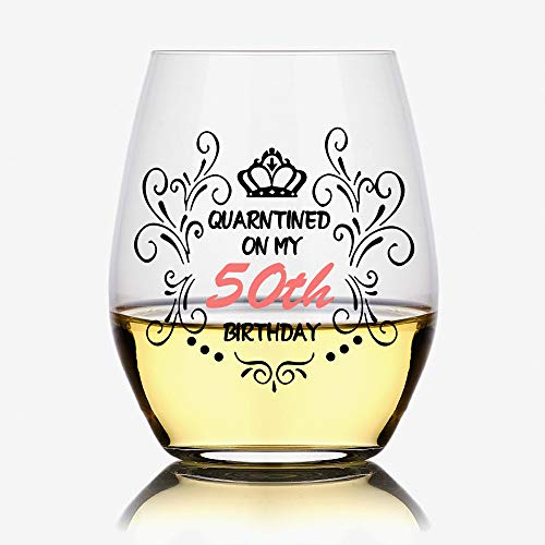 Quarantined on My 50th Birthday,Funny Stemless Wine Glass, 50th Birthday Wine Glass, 50th Birthday Gift,Social Distancing,Funny Birthday Wine Glass