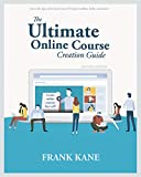 The Ultimate Online Course Creation Guide: Learn the tips and tricks of one of Udemy's million dollar instructors - create online courses that sell. (Unofficial)