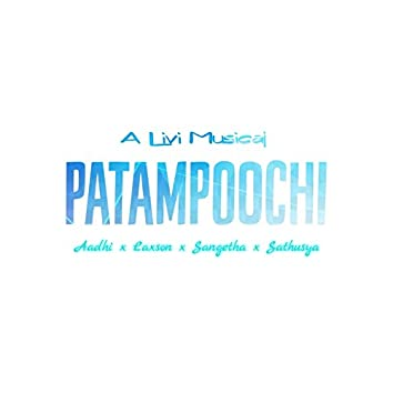 Patampoochi (feat. Livi Ravithasan, Laxson, Sangetha T, Sathusya Kulasegaram & K. Kajay)