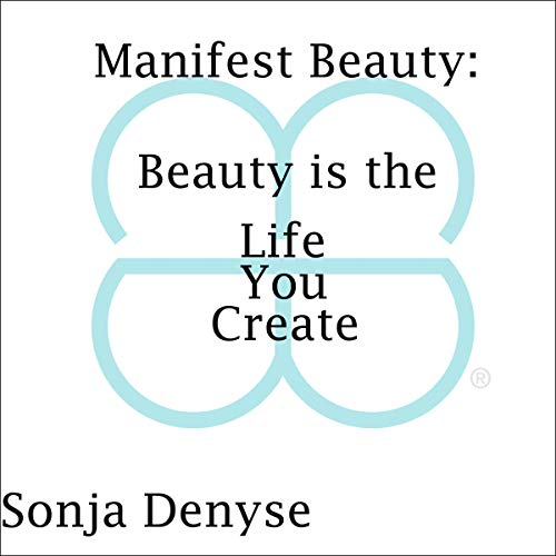 Manifest Beauty Audiobook By Sonja Denyse cover art