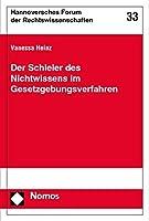 Der Schleier Des Nichtwissens Im Gesetzgebungsverfahren (Hannoversches Forum Der Rechtswissenschaften)