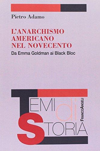 L'anarchismo americano nel Novecento. Da Emma Goldman ai Black Bloc