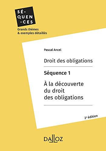 Couverture du livre Droit des obligations. Séquence 1 - A la découverte du droit des obligations (Séquences)