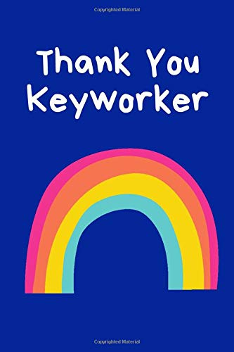 Thank You Keyworker: NHS Thank You Gift: Appreciation Present For Friend / Family Key Worker: Blue Rainbow Lined Notebook