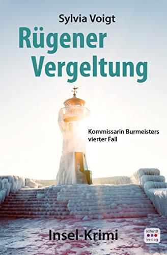 Rügener Vergeltung: Kommissarin Burmeisters vierter Fall. Insel-Krimi (Kommissarin Burmeister ermittelt auf Rügen 4)