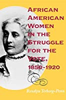 African American Women in the Struggle for the Vote, 1850–1920 (Blacks in the Diaspora)