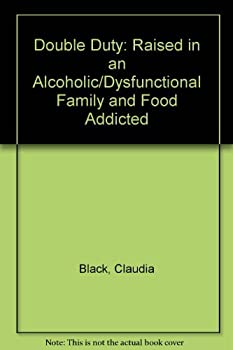 Double Duty, Dual Identity: Raised In An Alcoholic/Dysfunctional Family And Food Addicted 0910223165 Book Cover